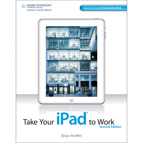 Cengage Course Tech. Take Your iPad to Work Paperback Book (2nd Edition)