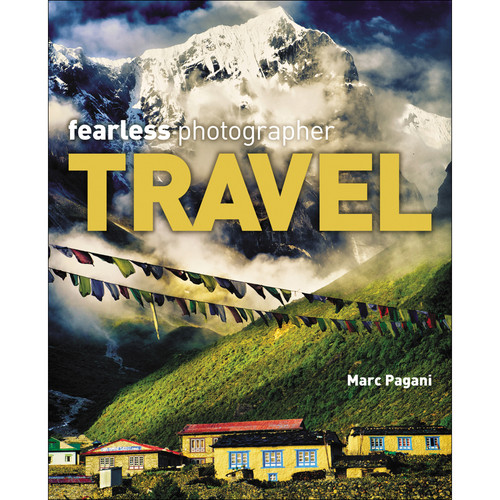 Cengage Course Tech. Book: Fearless Photographer: Travel