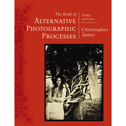 Cengage Course Tech. The Book of Alternative Photographic Processes, 3rd Edition