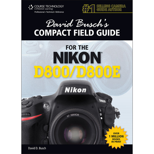 Cengage Course Tech. Book: David Busch's Compact Field Guide for the Nikon D800/D800E