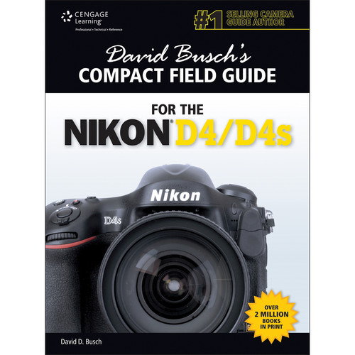 Cengage Course Tech. Book: David Busch's Compact Field Guide for the Nikon D4/D4S (1st Edition)