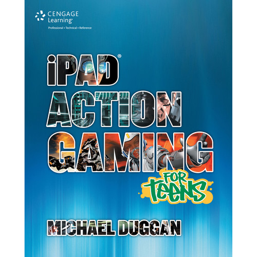 Cengage Course Tech. Book: iPad Action Gaming for Teens, 1st Edition