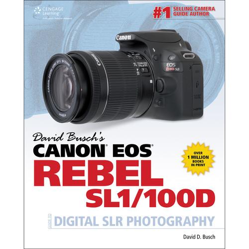 Cengage Course Tech. Book: David Busch's Canon EOS Rebel SL1/100D Guide to Digital SLR Photography