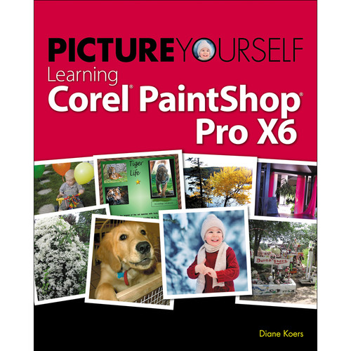Cengage Course Tech. Book: Picture Yourself Learning Corel PaintShop Pro X6 (Fifth Edition)