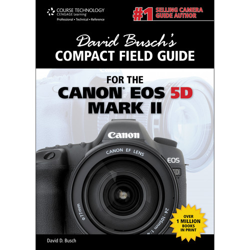 Cengage Course Tech. Book: David Busch's Compact Field Guide for the Canon EOS 5D Mark II
