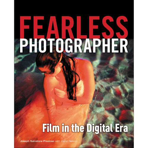 Cengage Course Tech. Book: Fearless Photographer: Film in the Digital Era (1st Edition)