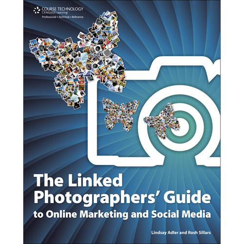 Cengage Course Tech. Book: The Linked Photographers' Guide to Online Marketing and Social Media (First Edition)