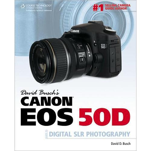 Cengage Course Tech. Book: David Busch's Canon EOS 50D Guide to Digital SLR Photography