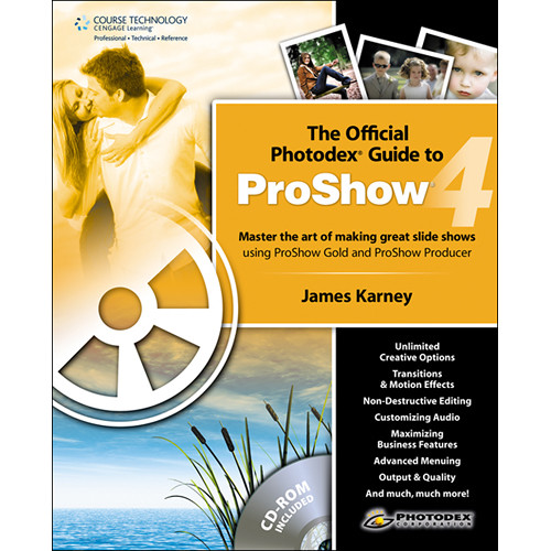 Cengage Course Tech. Book: The Official Photodex Guide to ProShow 4 (Second Edition)
