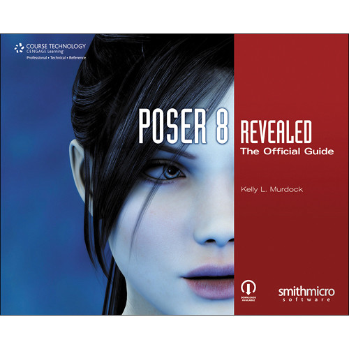 Cengage Course Tech. Book: Poser 8 Revealed: The Official Guide (First Edition)