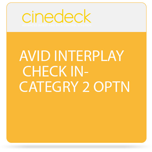 Cinedeck Avid Interplay Check-In Category 2 Option for ZX / MX / RX3G Systems