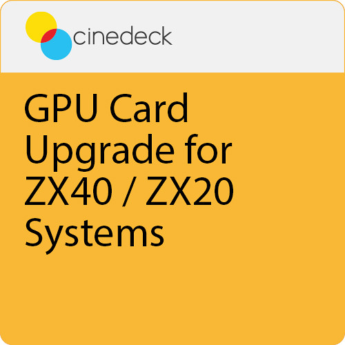 Cinedeck GPU Card Upgrade for ZX40 / ZX20 Systems