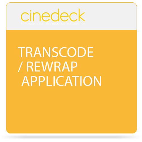 Cinedeck Transcode / Rewrap Application for ZX Systems