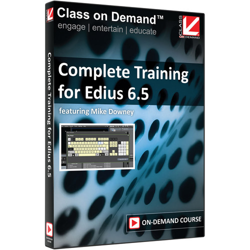 Class on Demand Training Video (Streaming On Demand): Complete Training for Edius 6.5