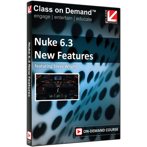 Class on Demand Video Download: Nuke 6.3 New Features