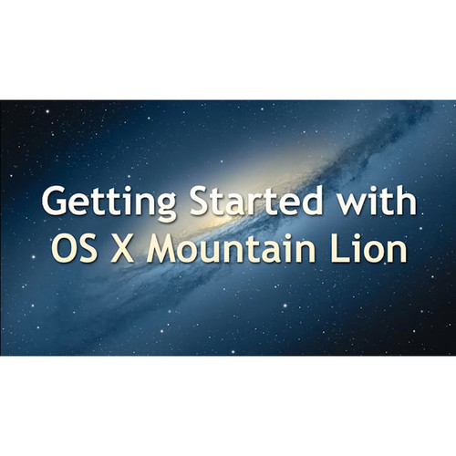 Class on Demand Video Download: Getting Started with OS X Mountain Lion
