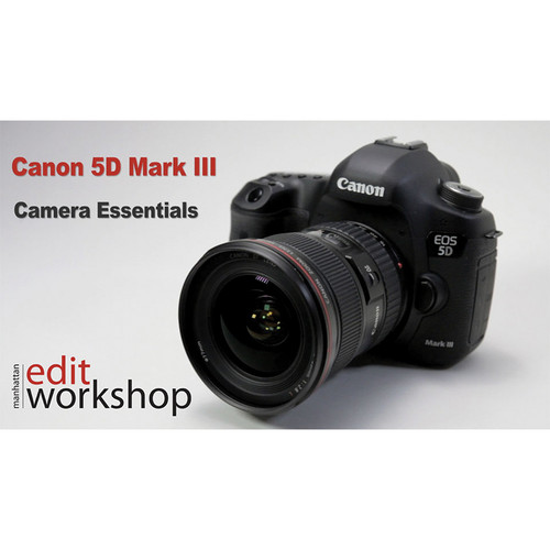 Class on Demand Video Download: Canon 5D Mark III Camera Essentials