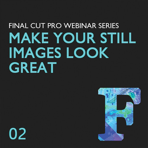 Class on Demand Video Download: Make Your Still Images Look Great