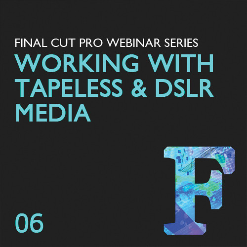 Class on Demand Training Video (Streaming On Demand): Working With Tapeless and DSLR Media