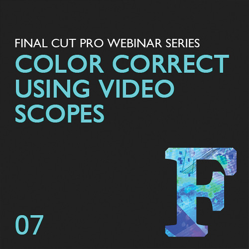 Class on Demand Training Video (Streaming On Demand): Color-Correct Using Video Scopes in Final Cut Pro