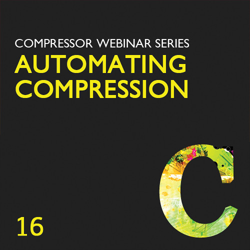 Class on Demand Video Download: Automate Video Compression for the Web