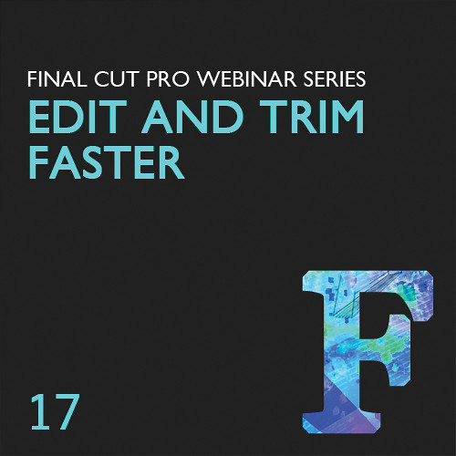 Class on Demand Video Download: Edit and Trim Faster in Final Cut Pro