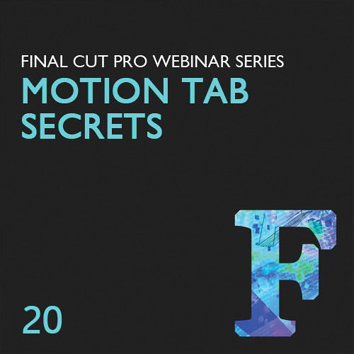 Class on Demand Video Download: Secrets of the Motion Tab in Final Cut Pro