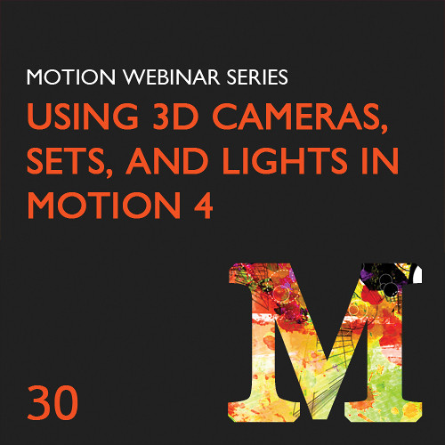 Class on Demand Video Download: Using 3D Cameras, Sets & Lights in Motion 4