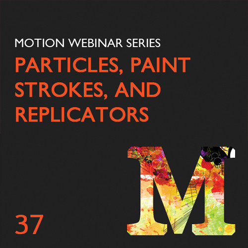 Class on Demand Video Download: Particles, Paint Strokes, and Replicators