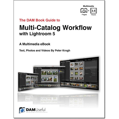 DAM Useful Publishing DVD: The DAM Book Guide to Multi-Catalog Workflow with Lightroom 5