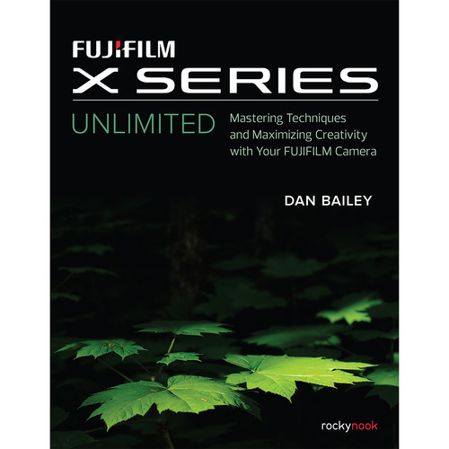 Dan Bailey Fujifilm X Series Unlimited