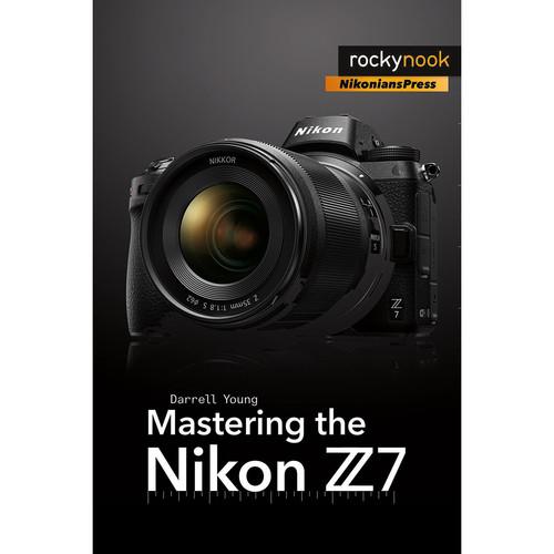 Darrell Young Book: Mastering the Nikon Z7