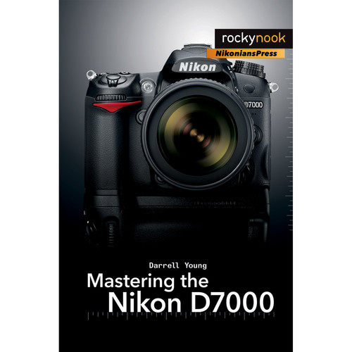 Darrell Young Mastering the Nikon D7000