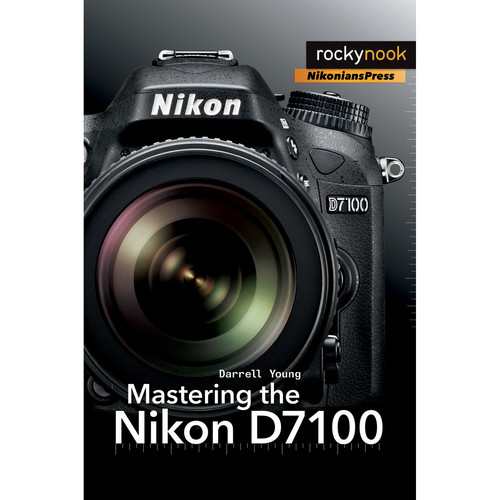 Darrell Young Mastering the Nikon D7100