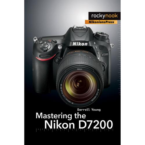 Darrell Young Mastering the Nikon D7200