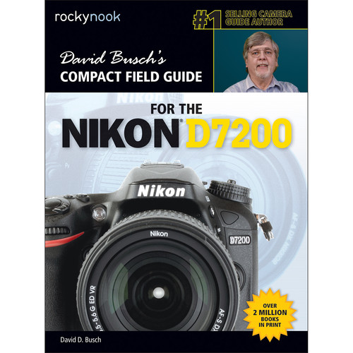 David D. Busch Compact Field Guide for the Nikon D7200