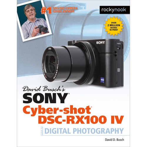David D. Busch Book: Sony Cyber-shot DSC-RX100 IV Guide to Digital Photography