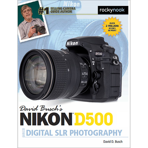David D. Busch Book: Nikon D500 Guide to Digital SLR Photography