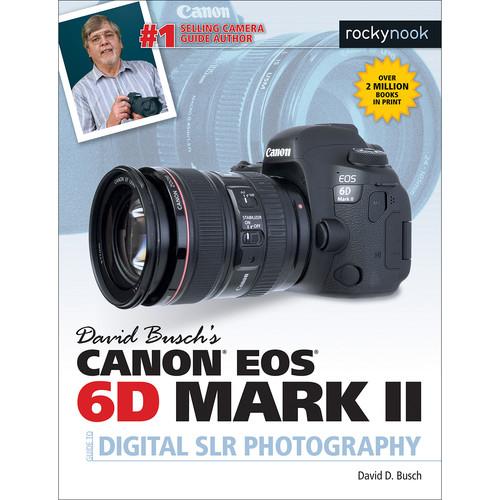 David D. Busch Book: Canon EOS 6D Mark II Guide to Digital SLR Photography