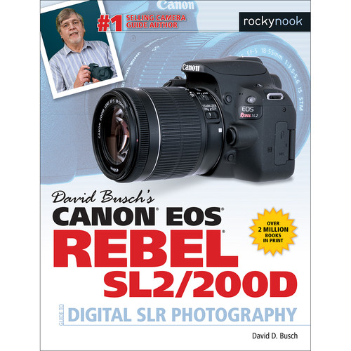 David D. Busch Canon EOS Rebel SL2/200D Guide to Digital SLR Photography