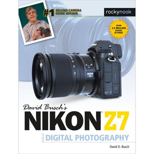 David D. Busch Nikon Z7 Guide to Digital Photography