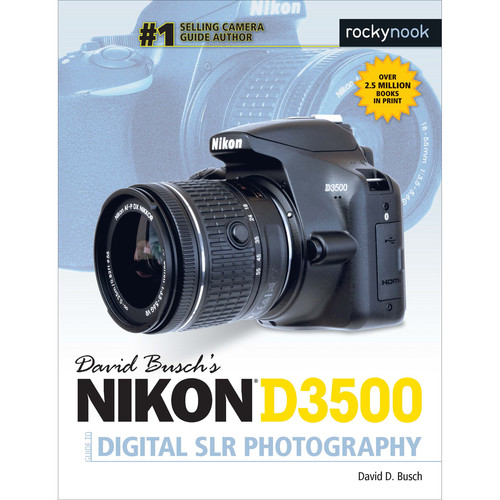 David D. Busch Nikon D3500 Guide to Digital SLR Photography