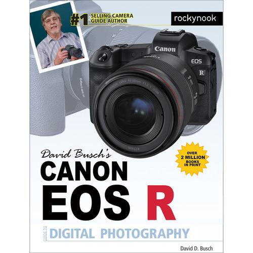 David D. Busch Canon EOS R Guide to Digital Photography