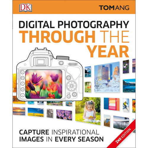 DK Publishing Book: Digital Photography Through The Year, 2nd Edition by Tom Ang (Paperback)