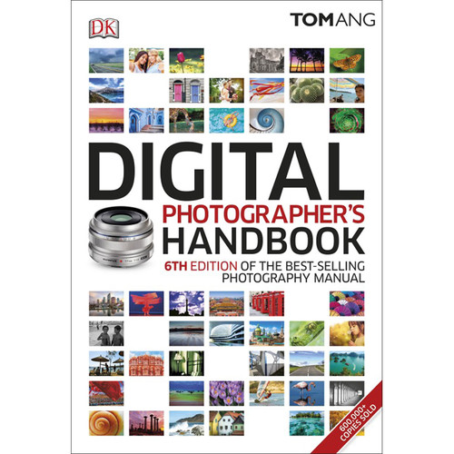 DK Publishing Book: Digital Photographer's Handbook, 6th Edition by Tom Ang (Paperback)
