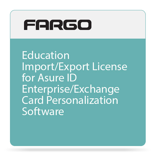 Fargo Education Import/Export License for Asure ID Enterprise/Exchange Card Personalization Software