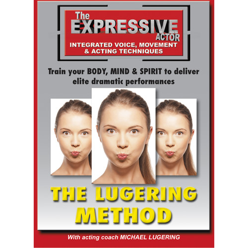 First Light Video DVD: The Expressive Actor: The Lugering Method