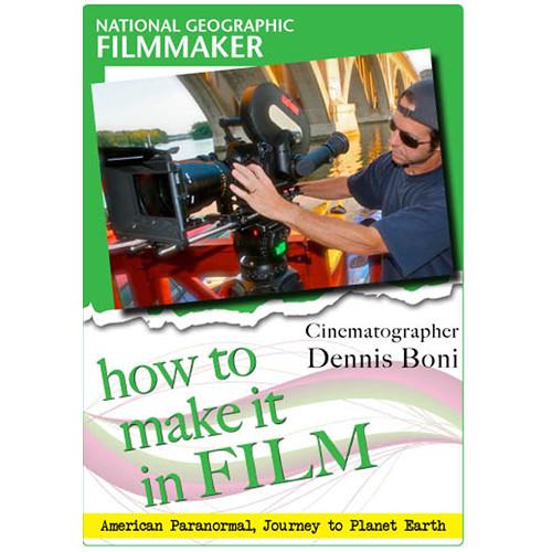 First Light Video DVD: National Geographic Filmmaker: Cinematographer Dennis Boni
