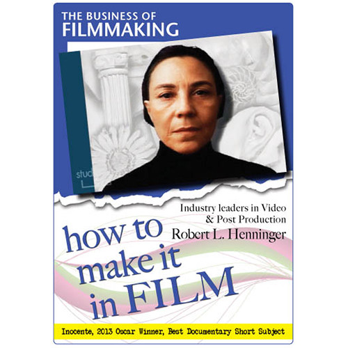 First Light Video DVD: The Business of Film: How to Make It in Film: Robert L. Henninger