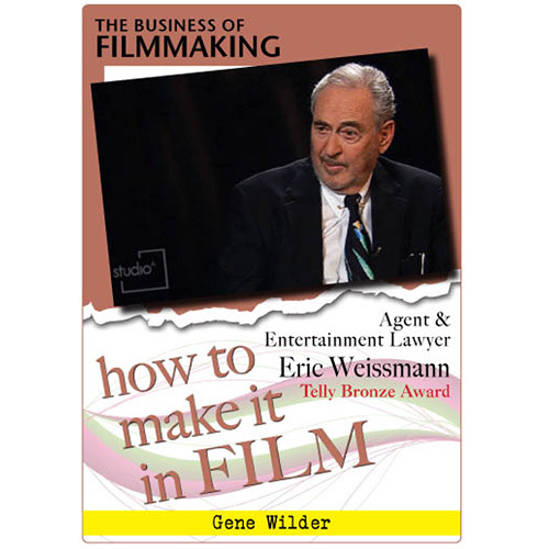 First Light Video DVD: How to Make It in Film: Agent & Entertainment Lawyer Eric Weissmann